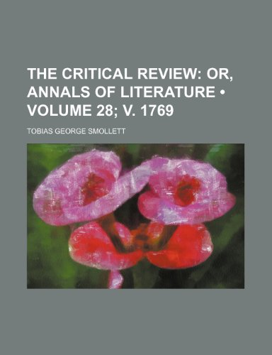 9781154246612: The Critical Review (Volume 28; V. 1769); Or, Annals of Literature