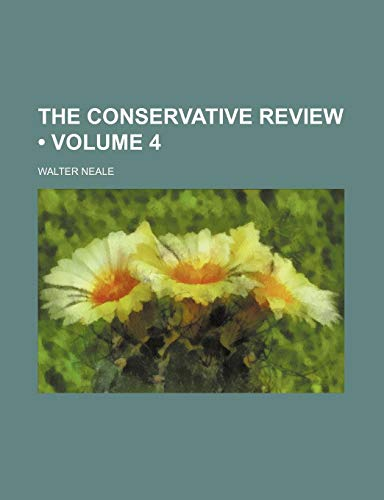 9781154248487: The Conservative Review (Volume 4)