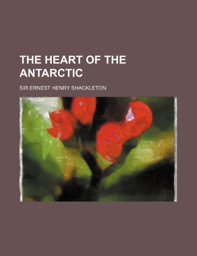 9781154262223: The Heart of the Antarctic