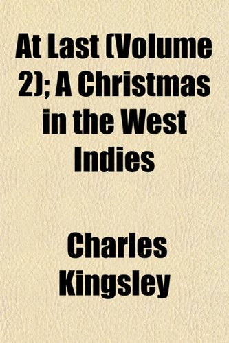 9781154264081: At Last (Volume 2); A Christmas in the West Indies