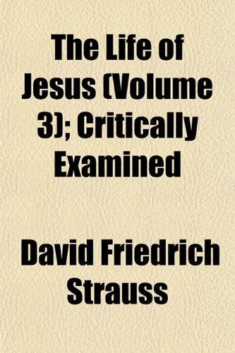 9781154273793: The Life of Jesus (Volume 3); Critically Examined