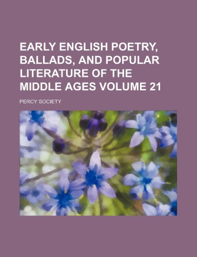 9781154278361: Early English poetry, ballads, and popular literature of the Middle Ages Volume 21