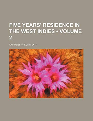 9781154278422: Five Years' Residence in the West Indies (Volume 2)