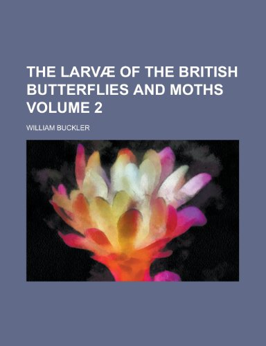 9781154285499: The Larvae of the British Butterflies and Moths Volume 2