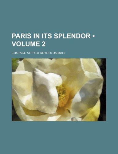 9781154293715: Paris in its splendor (Volume 2)