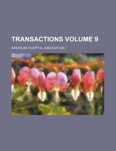 Transactions Volume 9 (1154300285) by Association, American Hospital
