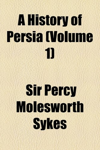 9781154303865: A History of Persia (Volume 1)