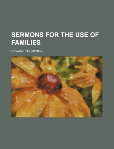 Sermons for the Use of Families (9781154311280) by Edward Thompson