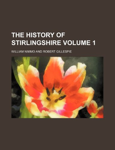 9781154316230: The history of Stirlingshire Volume 1