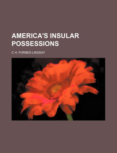AMERICA'S INSULAR POSSESSIONS (1154318214) by C.h. Forbes-Lindsay