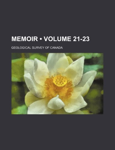 Memoir (Volume 21-23) (115432429X) by Geological Survey of Canada
