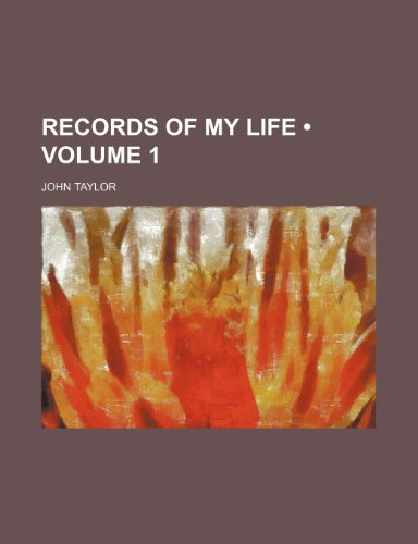 Records of my life (Volume 1) (115432799X) by John Taylor