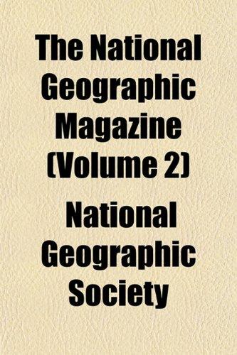 9781154346725: The National Geographic Magazine (Volume 2)