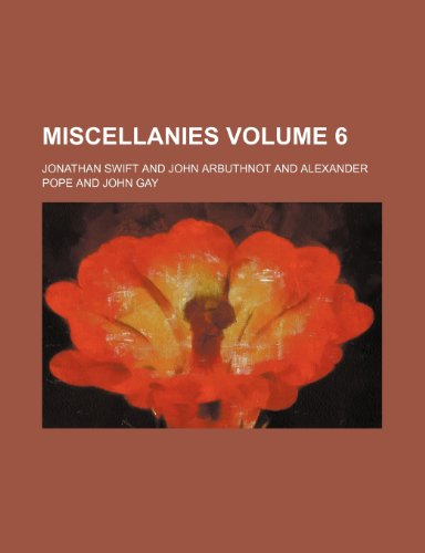 Miscellanies Volume 6 (1154369897) by Jonathan Swift