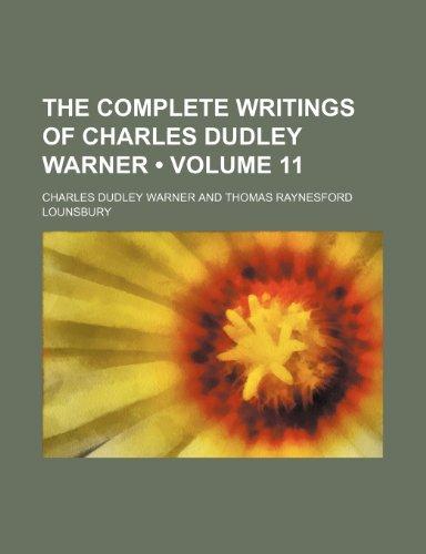 9781154373561: The Complete Writings of Charles Dudley Warner (Volume 11)