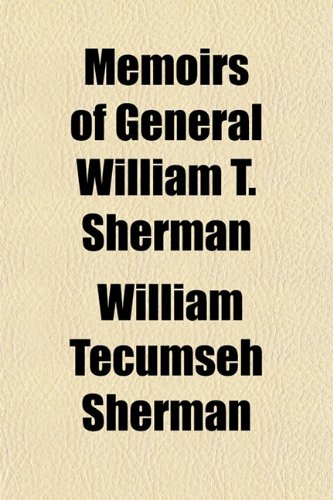 Memoirs of General William T. Sherman (1154376311) by William Tecumseh Sherman