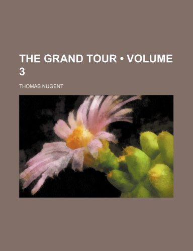 9781154413540: The Grand Tour (Volume 3)