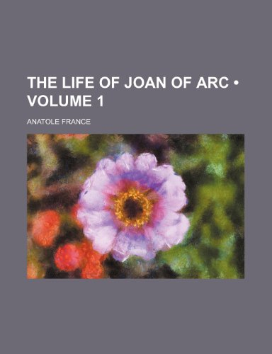 9781154414325: The Life of Joan of Arc (Volume 1)