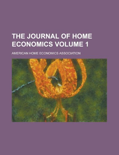 The Journal of Home Economics (Volume 1): American Home Economics Association