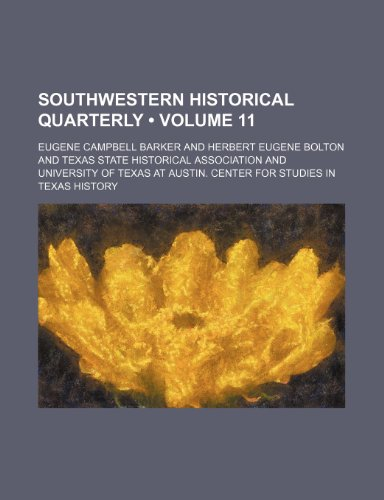 9781154420289: Southwestern Historical Quarterly (Volume 11)