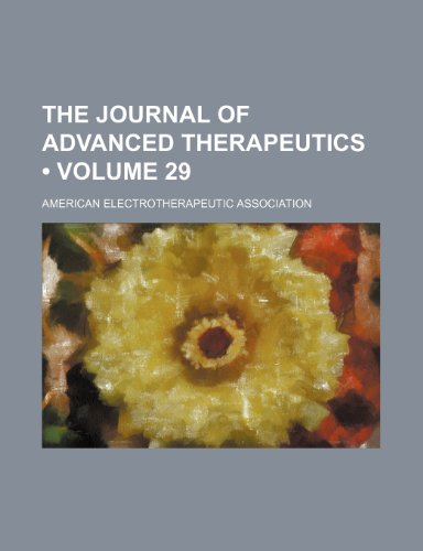 9781154423860: The Journal of Advanced Therapeutics (Volume 29)