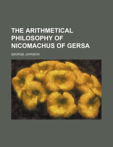 9781154448856: The Arithmetical Philosophy of Nicomachus of Gersa