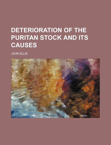 9781154451894: Deterioration of the Puritan stock and its causes