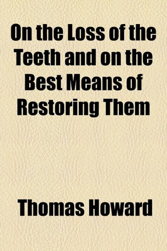 9781154462975: On the Loss of the Teeth and on the Best Means of Restoring Them