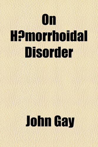 On Hæmorrhoidal Disorder (1154481638) by Gay, John