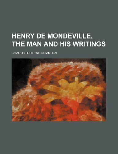 9781154490046: Henry de Mondeville, the Man and His Writings