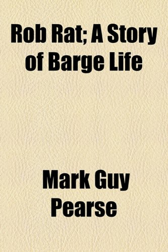Rob Rat; A Story of Barge Life (1154504735) by Pearse, Mark Guy