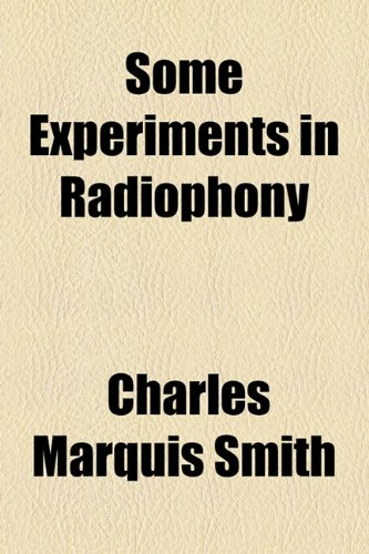 9781154505320: Some Experiments in Radiophony