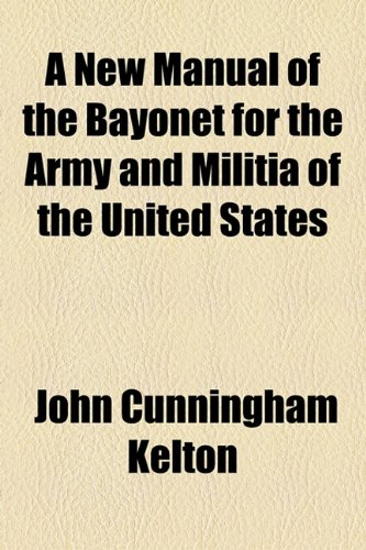 9781154512151: A New Manual of the Bayonet for the Army and Militia of the United States