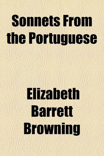 Sonnets from the Portuguese (1154518167) by Elizabeth Barrett Browning