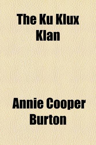 9781154519945: The Ku Klux Klan
