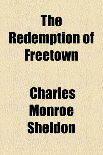 The Redemption of Freetown (1154520706) by Sheldon, Charles Monroe