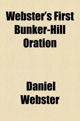 Webster's First Bunker-Hill Oration (115453409X) by Daniel Webster