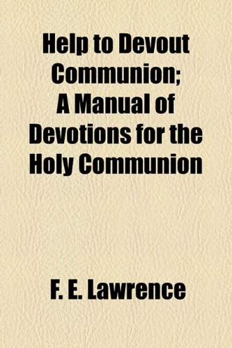 9781154537307: Help to Devout Communion; A Manual of Devotions for the Holy Communion