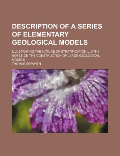 9781154564136: Description of a Series of Elementary Geological Models; Illustrating the Nature of Stratification With Notes on the Construction of Large Geological Models