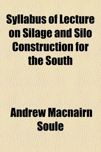 9781154568851: Syllabus of Lecture on Silage and Silo Construction for the South