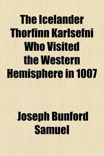 9781154569209: The Icelander Thorfinn Karlsefni Who Visited the Western Hemisphere in 1007