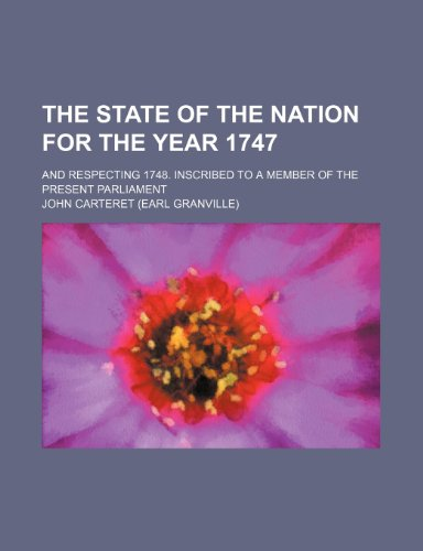 9781154584912: The state of the nation for the year 1747; and respecting 1748. Inscribed to a member of the present Parliament