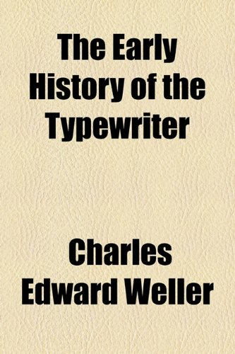 9781154596885: The Early History of the Typewriter