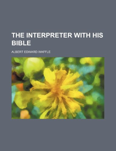 9781154597790: The interpreter with his Bible