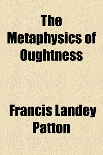 9781154598094: The Metaphysics of Oughtness