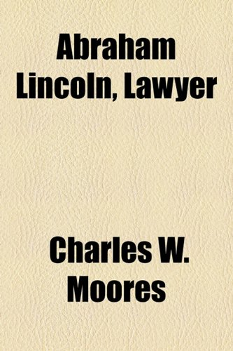 9781154601916: Abraham Lincoln, Lawyer