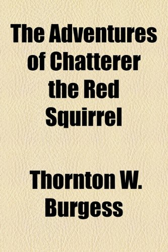 9781154605211: The Adventures of Chatterer the Red Squirrel