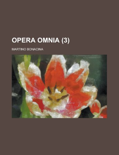 Opera Omnia Volume 3 (9781154605587) by T. S. Eliot; Martino Bonacina