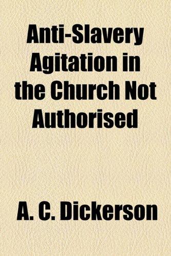 9781154613971: Anti-Slavery Agitation in the Church Not Authorised