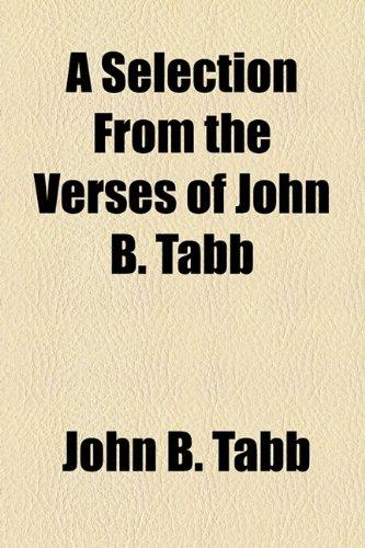9781154617023: A Selection From the Verses of John B. Tabb